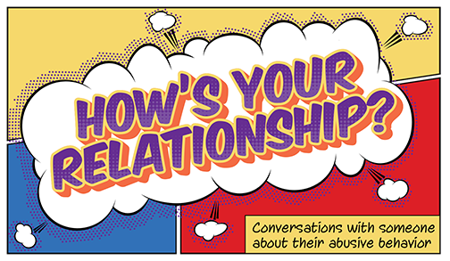 How's Your Relationship? Conversations with someone about their abusive behavior